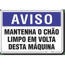 2013-placa-aviso-mantenha-o-chao-limpo-em-volta-desta-maquina-pvc-semi-rigido-26x18cm-furos-6mm-parafusos-nao-incluidos-1