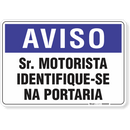 2106-placa-aviso-sr-motorista-identifique-se-na-portaria-pvc-semi-rigido-26x18cm-furos-6mm-parafusos-nao-incluidos-1