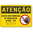 PLACA-ATENCAO-ACESSO-SEM-PERMISSAO-DE-TRABALHO-EM-ALTURA---PTE