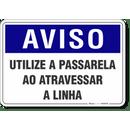 4527-placa-aviso-utilize-a-passarela-ao-atravessar-a-linha-pvc-semi-rigido-26x18cm-furos-6mm-parafusos-nao-incluidos-1