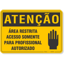 4544-placa-atencao-area-restrita-acesso-somente-para-profissional-autorizado-pvc-semi-rigido-26x18cm-furos-6mm-parafusos-nao-incluidos-1