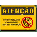 4551-placa-atencao-proibido-regulagem-de-ventiladores-solicite-a-manutencao-pvc-semi-rigido-26x18cm-furos-6mm-parafusos-nao-incluidos-1
