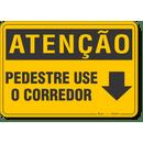 4553-placa-atencao-pedestre-use-o-corredor-pvc-semi-rigido-26x18cm-furos-6mm-parafusos-nao-incluidos-1