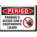 4575-placa-perigo-proibido-o-acesso-com-o-equipamento-ligado-pvc-semi-rigido-26x18cm-furos-6mm-parafusos-nao-incluidos-1